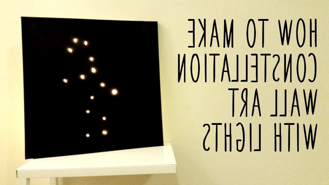 2017 Wall Art With Lights Intended For ♥ Diy Constellation Wall Art (using Fairy Lights) ♥ – Youtube (View 14 of 15)