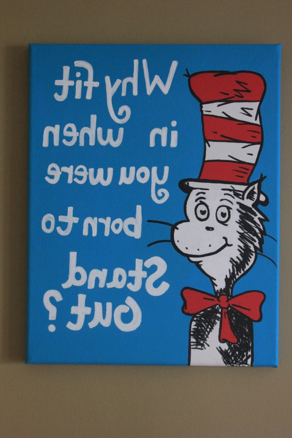 2018 Dr Seuss Canvas Wall Art For Why Fit In When You Were Born To Stand Out Dr (View 6 of 15)
