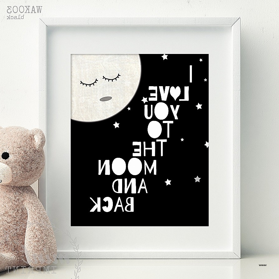 2018 Love You To The Moon And Back Wall Art With I Love You To The Moon And Back Wall Art Luxury I Love You To The (View 1 of 15)