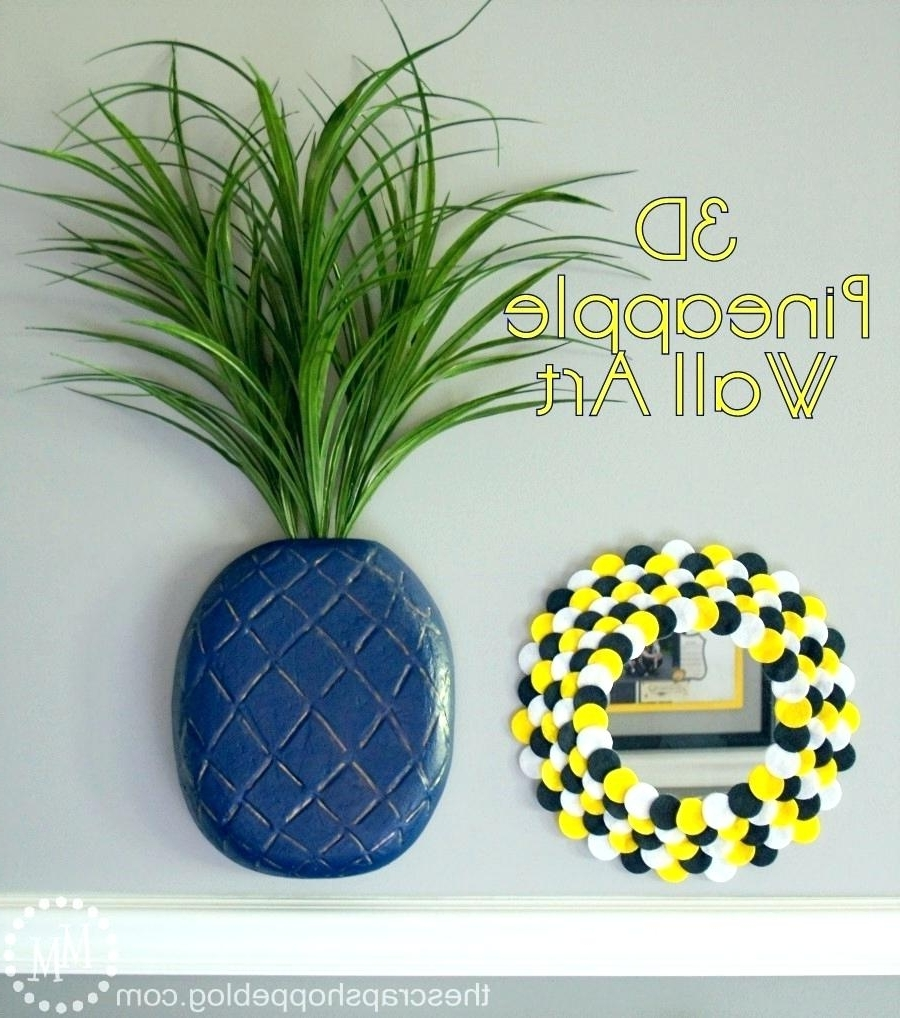 2018 Pineapple Metal Wall Art Intended For Decoration: Creating Wall Art On Your Walls Withown Pineapple (View 3 of 15)