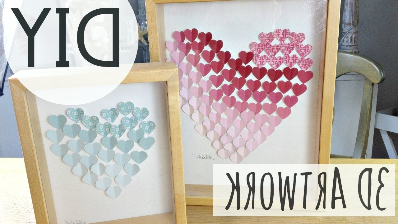 3D Heart Art (Easy Diy) ♥ (View 1 of 15)