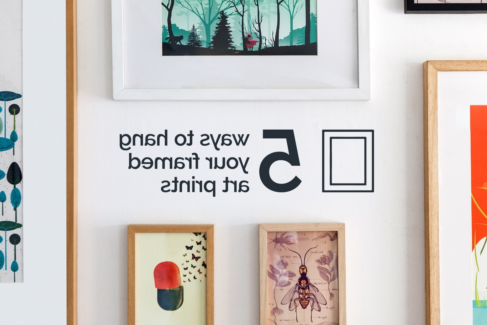 Art Prints To Hang On Your Wall With 2017 5 Ways To Hang Your Framed Art Prints – Kulture Shop Blog (View 4 of 15)