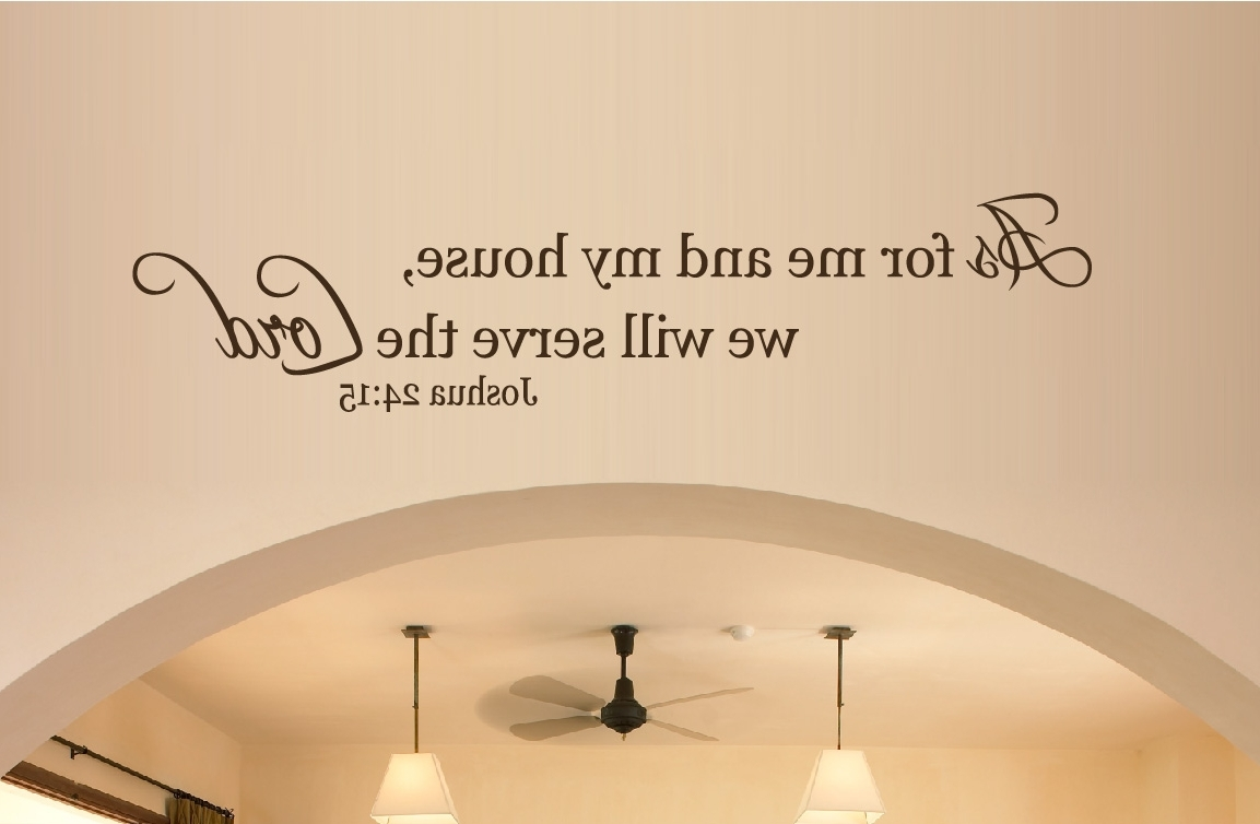 As For Me And My House Vinyl Wall Art Pertaining To 2017 Wall Decor – As For Me And My House, We Will Serve The Lord A Wall (View 3 of 15)