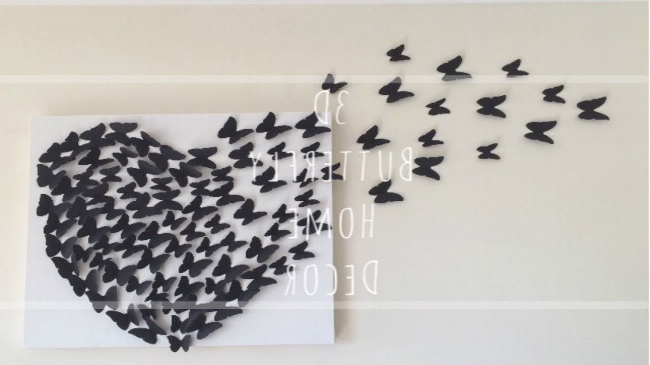 Current Diy: 3D Butterfly Wall Decor – Youtube Inside White 3D Butterfly Wall Art (View 5 of 15)