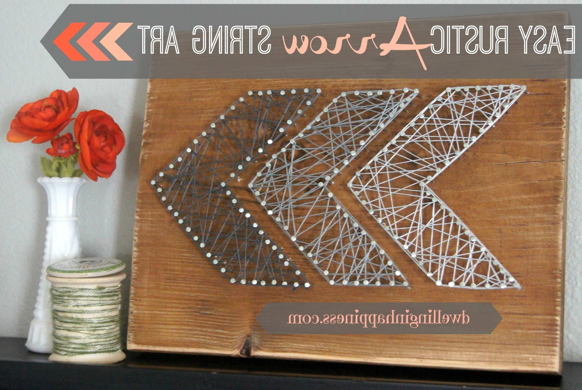 Current Nail And Yarn Wall Art With Easy Rustic Arrow String Art – Dwelling In Happiness (View 4 of 15)