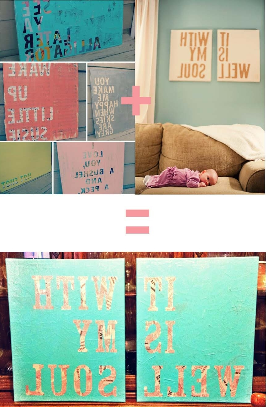 Diy Canvas Wall Art Quotes Within Famous Diy Quote Wall Art (View 6 of 15)