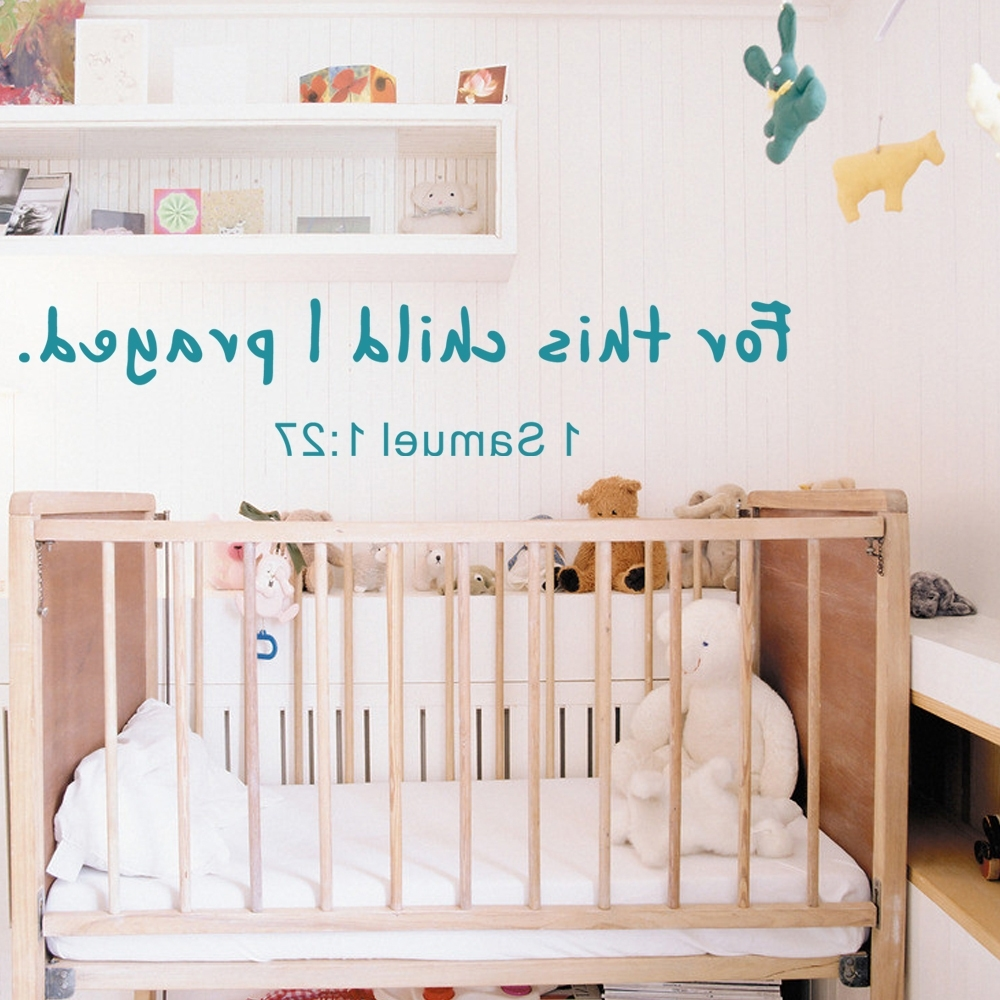 For This Child I Prayed Wall Art For Newest For This Child I Prayed Wall Decal With Baby Name 1 Samuel 1  (View 6 of 15)