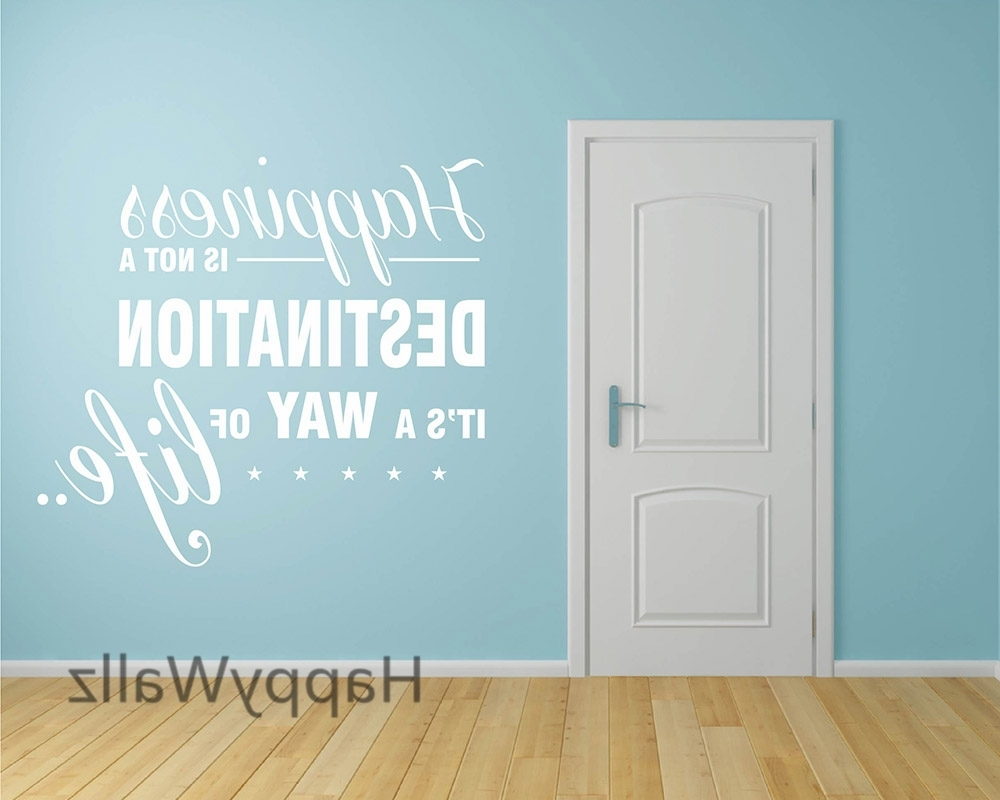 Inspirational Wall Decals For Office In Popular Happiness Is A Way Of Life Motivational Life Quote Wall Sticker (Gallery 15 of 15)
