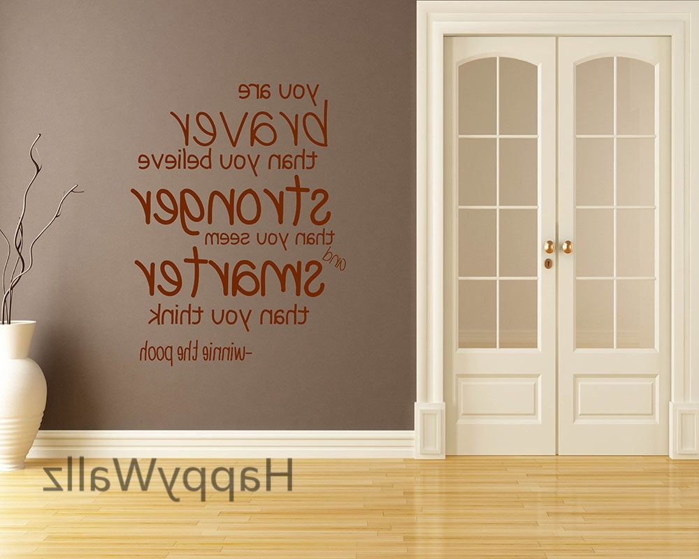 Inspirational Wall Decals For Office Intended For Well Liked You Are Braver Stronger Smarter Motivational Quote Wall Sticker (View 7 of 15)