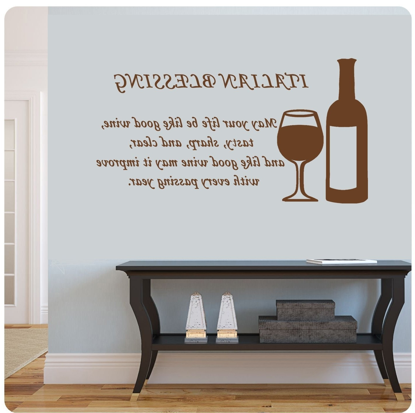Italian Wall Art Quotes With Preferred Amazon: Italian Blessing  May Your Life Be Like Good Wine (View 5 of 15)