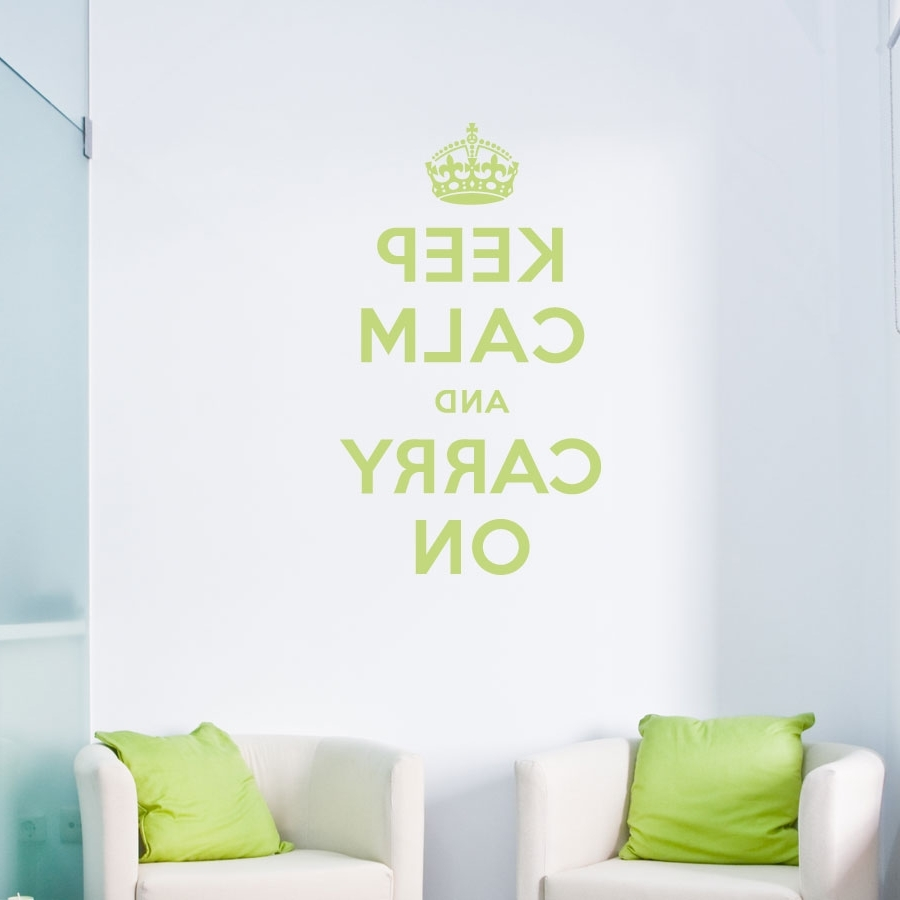 Keep Calm And Carry On Wall Art Within Newest Keep Calm And Carry On Wall Quote Decal (Gallery 8 of 15)
