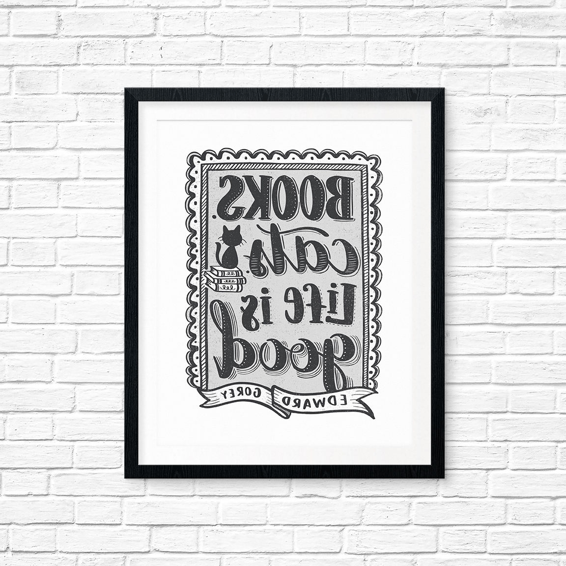 Latest Printable Art, Books Cats Life Is Good, Edward Gorey, Book Lover Regarding Life Is Good Wall Art (View 15 of 15)