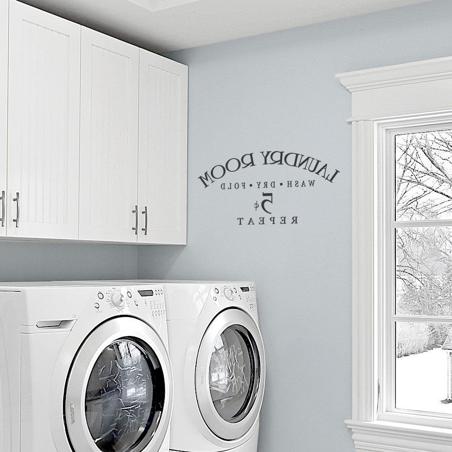 Laundry Room Wash Dry Fold Repeat Wall Decals Regarding Most Recent Laundry Room Wall Art (View 9 of 15)