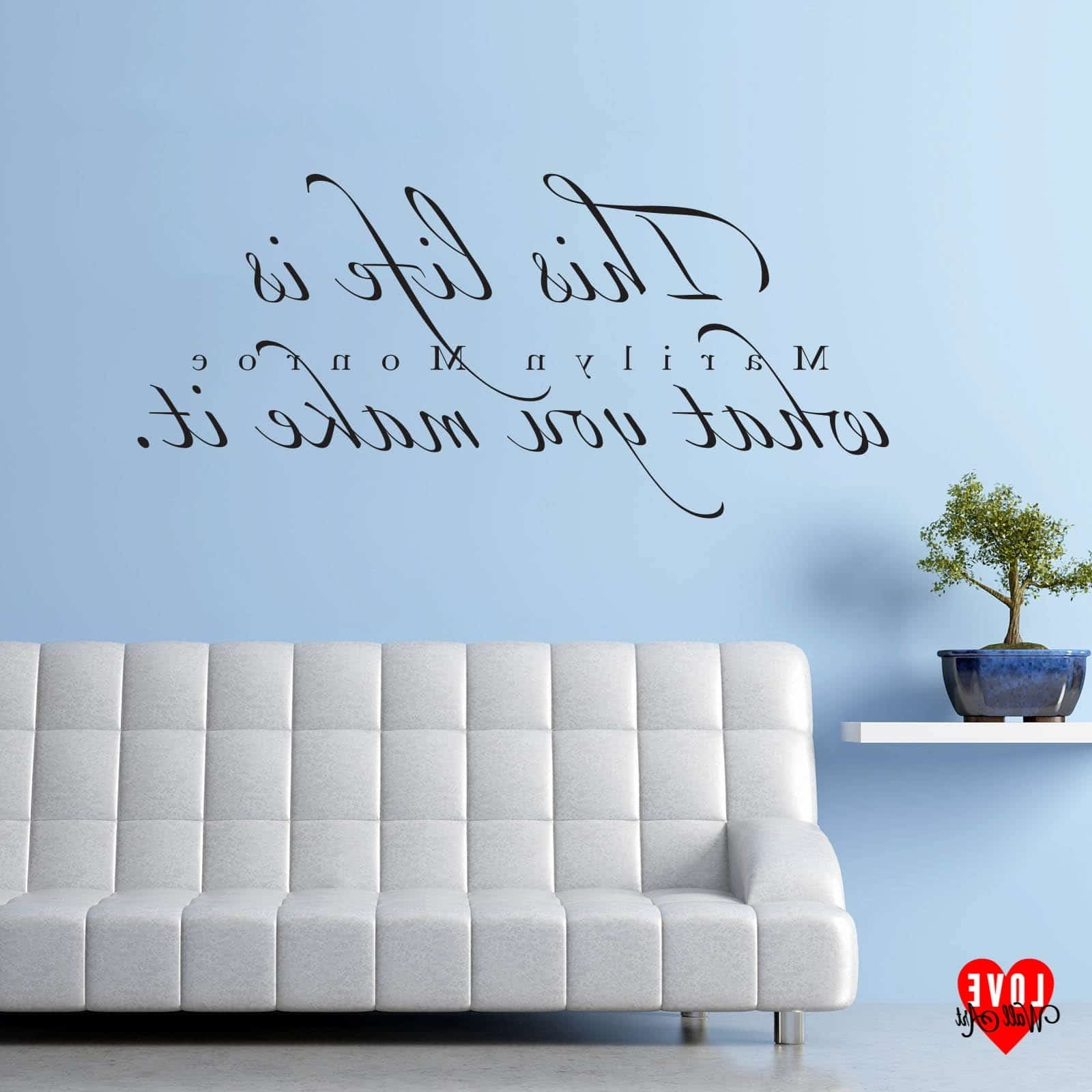 Marilyn Monroe Quote This Life Is What You Make It Wall Art Sticker Within Current Marilyn Monroe Wall Art Quotes (View 5 of 15)