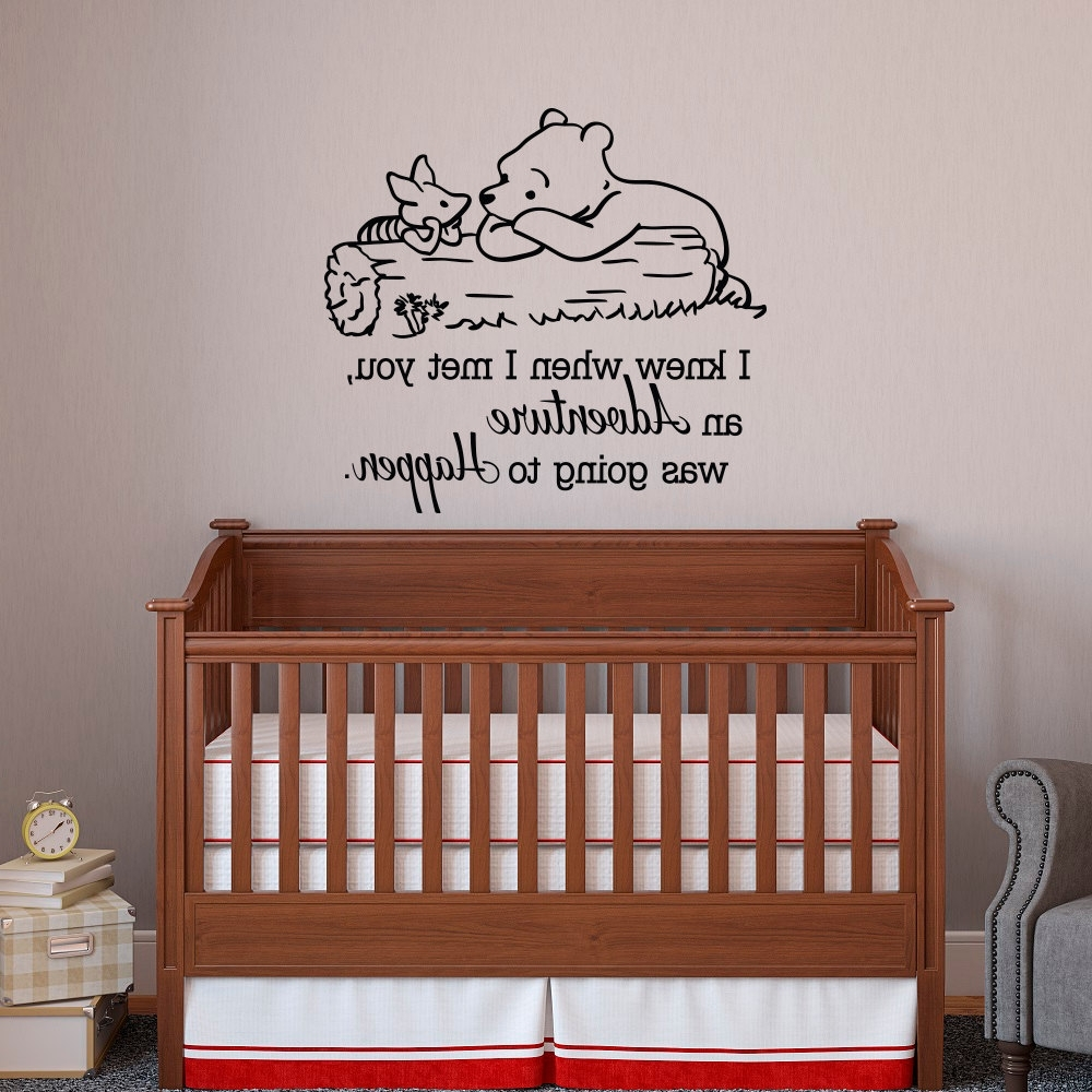Most Current Winnie The Pooh Vinyl Wall Art In Winnie The Pooh And Piglet Wall Decal Quote I Knew When I Met (View 7 of 15)