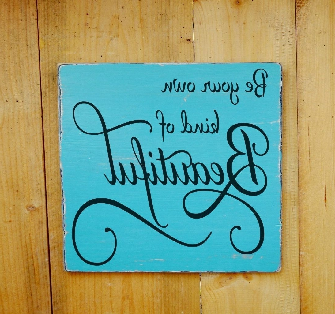 Most Recently Released Inspirational Wall Art Custom Wood Signs Be Your Own Kid Of Inside Inspirational Wall Art For Girls (View 9 of 15)