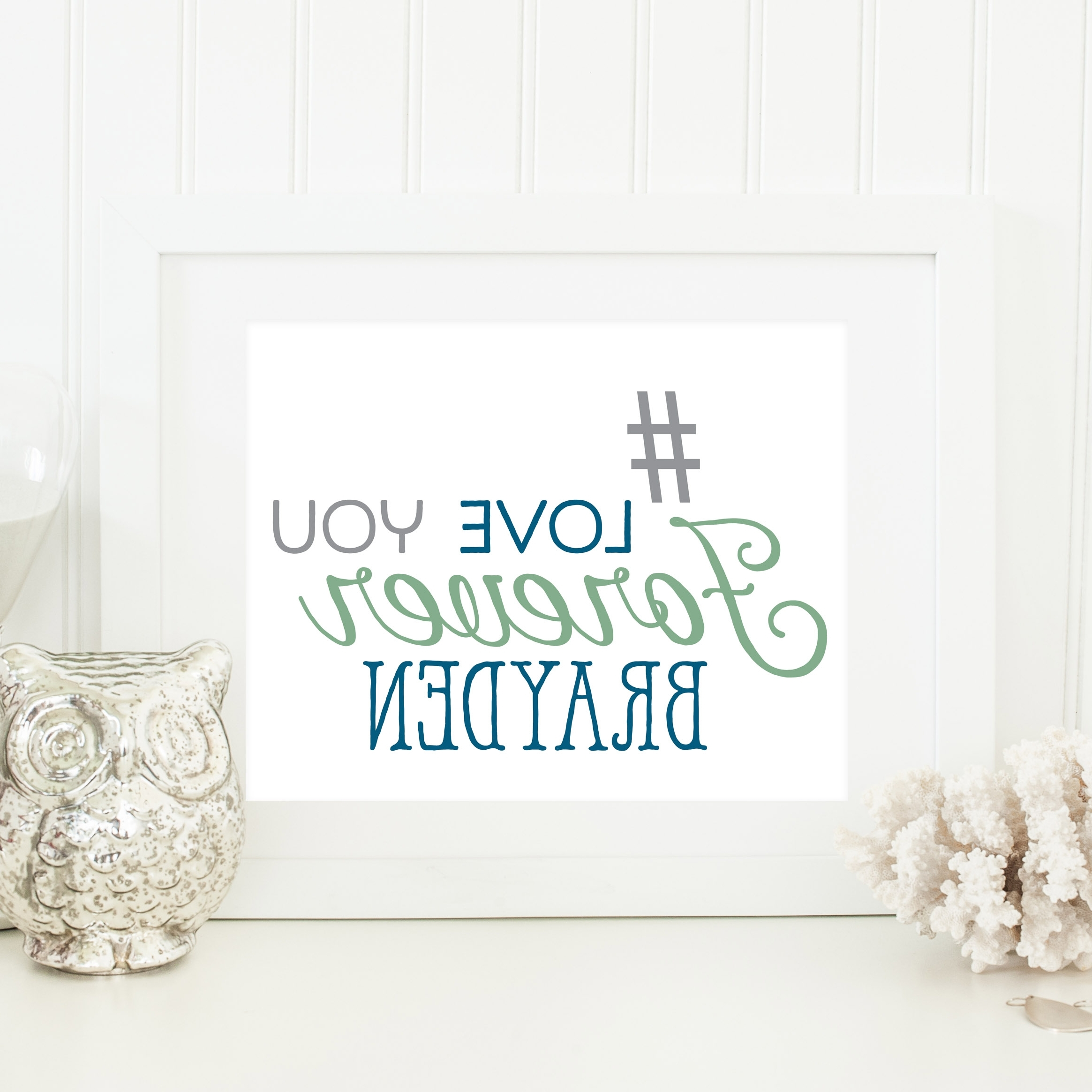 Personalized Nursery Wall Art Regarding Most Current Hashtag Art – Love You Forever (View 9 of 15)