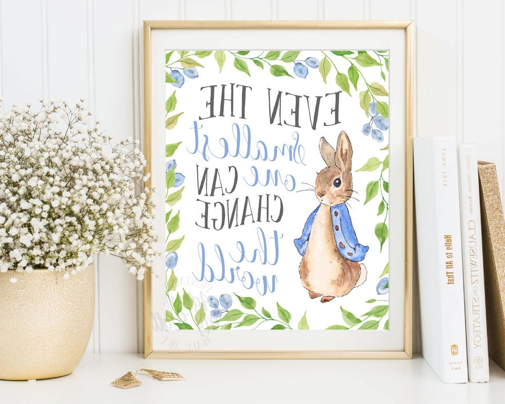 Peter Rabbit Wall Art With Most Recent Even The Smallest One Can Change The World, Beatrix Potter, Peter (View 12 of 15)
