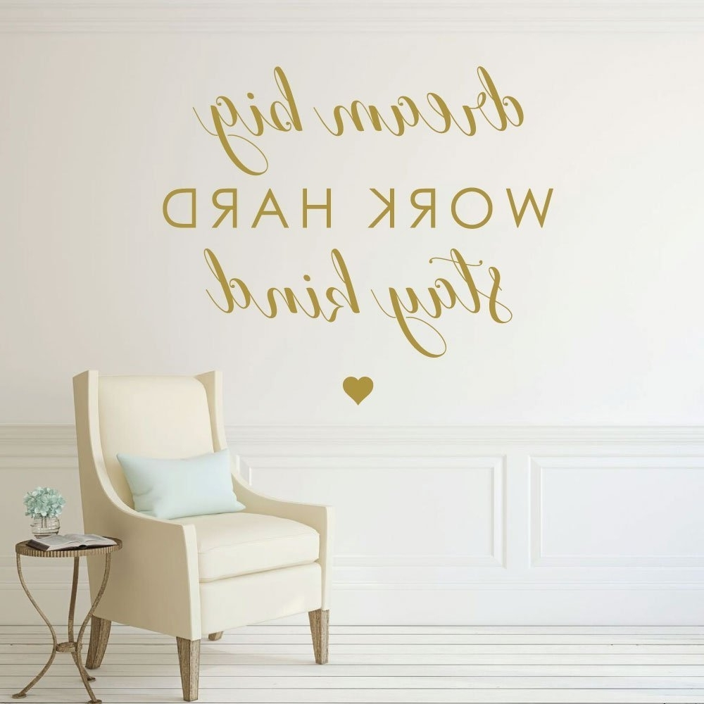 Popular Inspirational Wall Decals For Office Intended For Inspirational Saying Dream Big Work Hard Be Kind Motivational (View 13 of 15)
