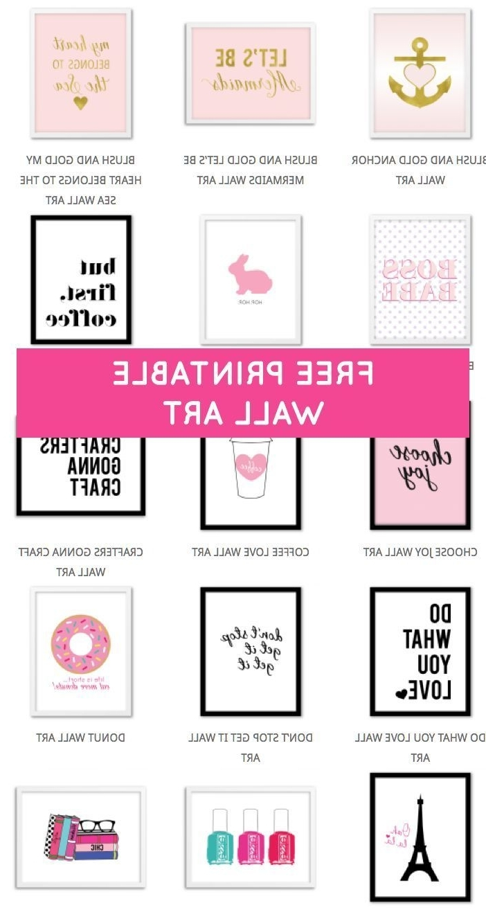 Printable Wall Art, Free Printable And Motivational Intended For Well Known Inspirational Wall Art For Girls (View 5 of 15)