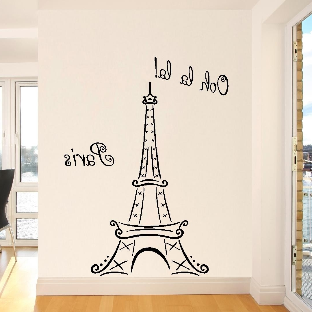 Recent Paris Vinyl Wall Art Pertaining To Eiffel Tower Ooh La La Paris 6ft Tall Wall Decal Vinyl Lettering (View 4 of 15)