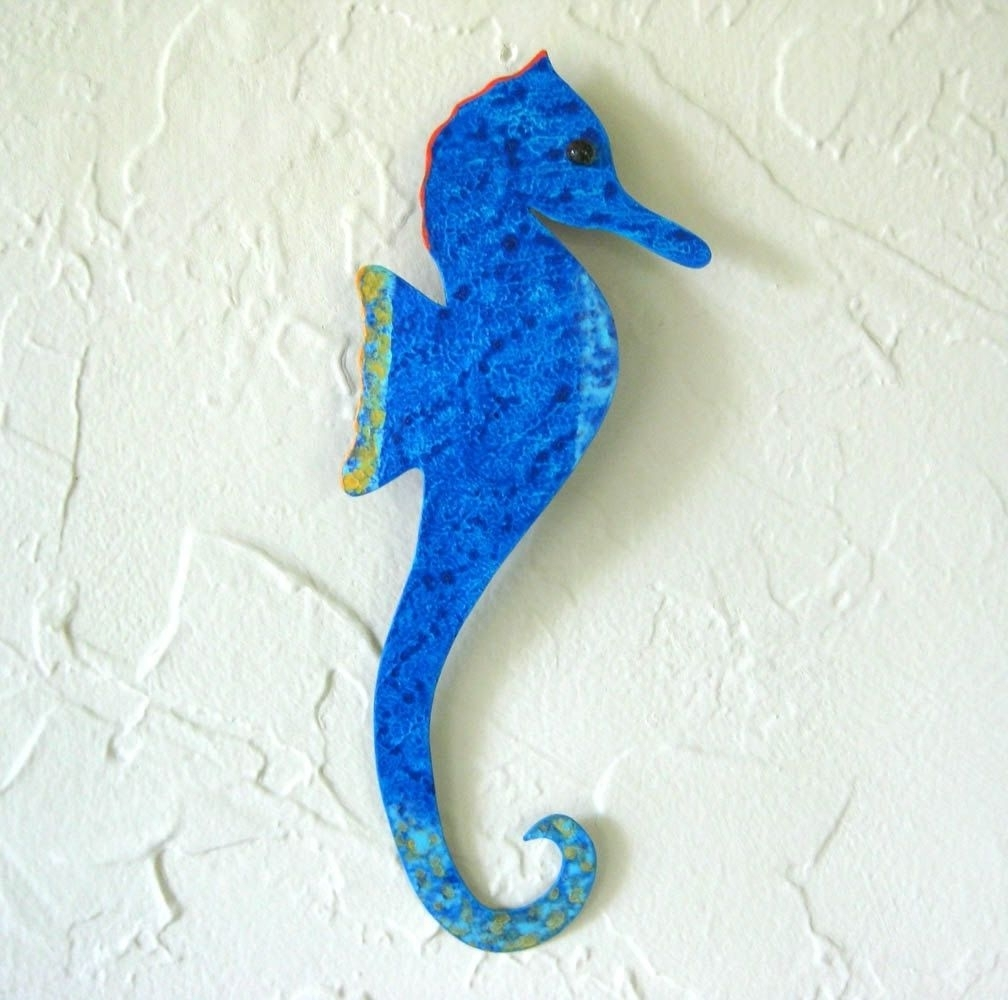 Sea Horse Wall Art Inside Newest Hand Crafted Handmade Upcycled Metal Blue Seahorse Wall Art (Gallery 7 of 15)