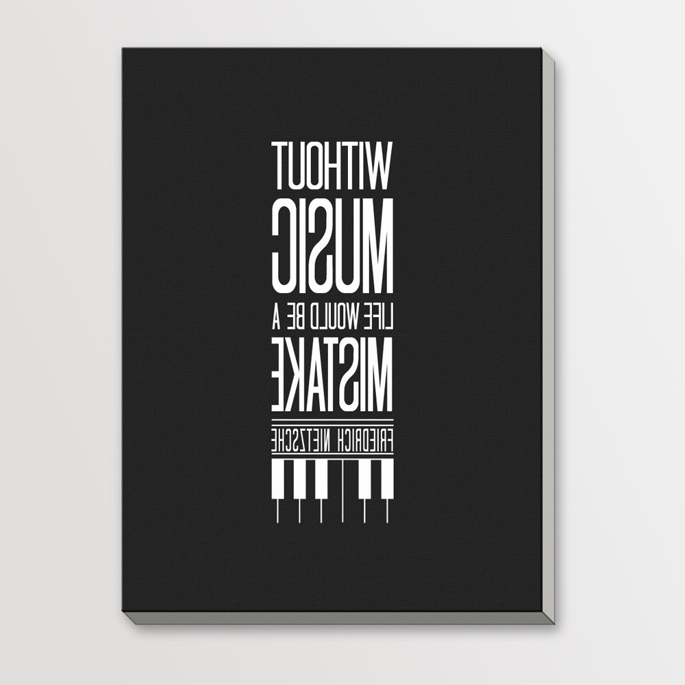Typography Canvas Wall Art With Regard To Most Current Music Black White Modern Inspirational Quotes Typography Hipster (Gallery 6 of 15)