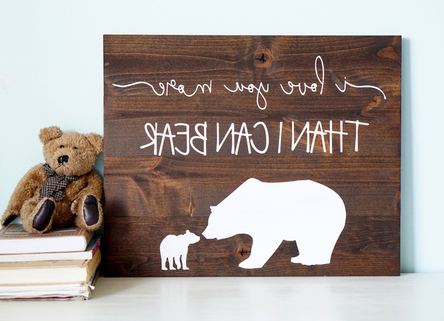Well Liked I Love You More Wall Art With I Love You More Than I Can Bear Rustic Nursery Decor I Love You (View 10 of 15)