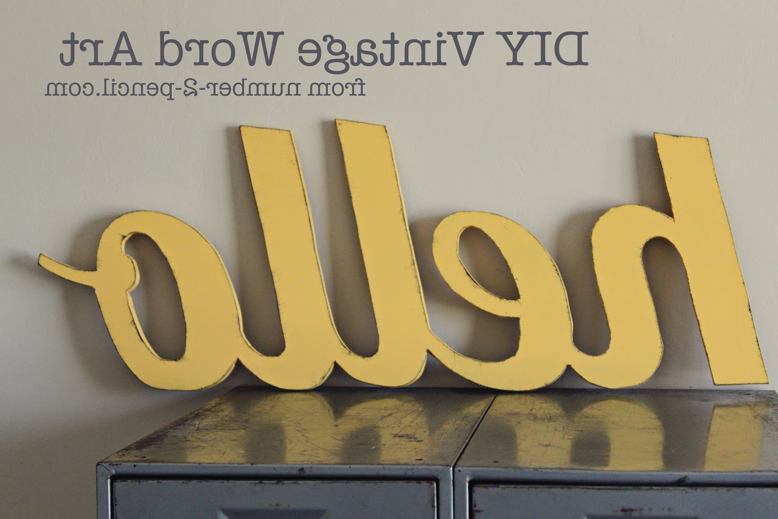 Well Liked Wooden Word Art For Walls Throughout Diy Vintage Word Art – No (View 11 of 15)