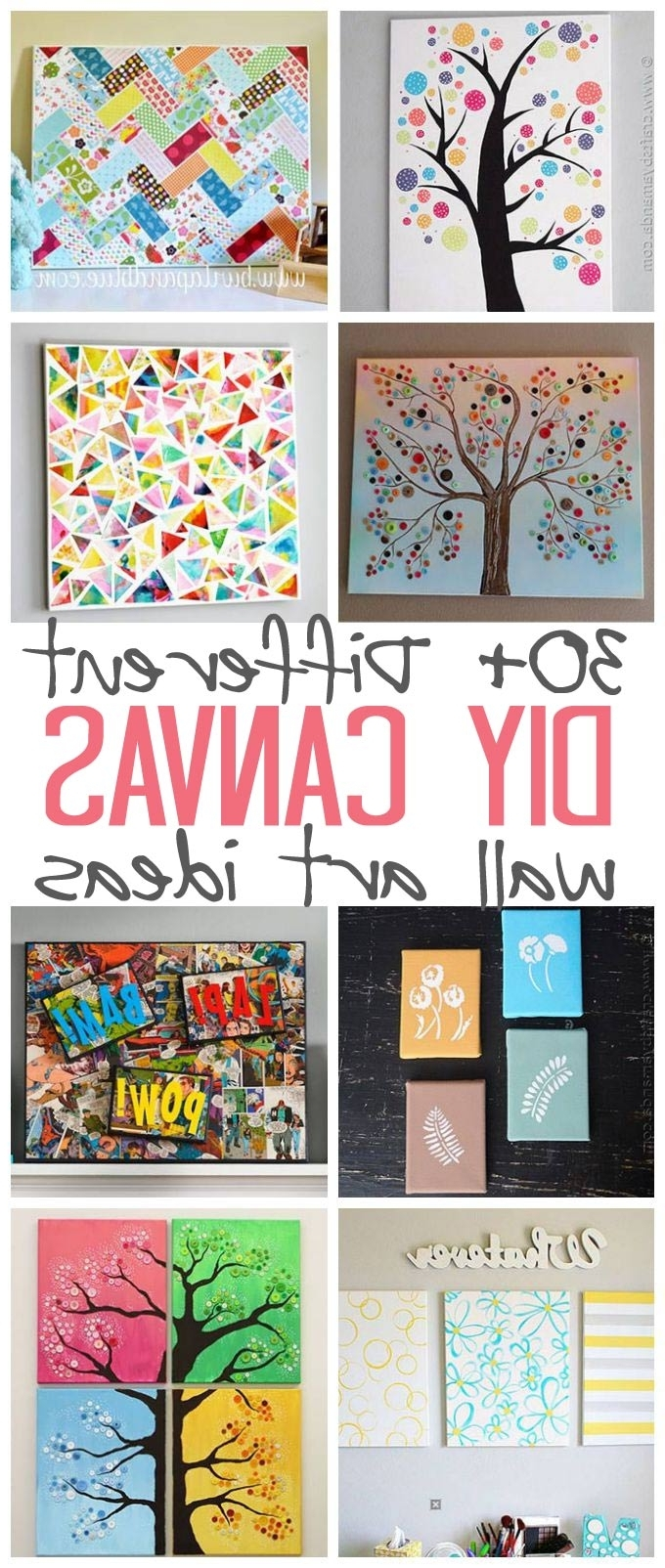 Diy Canvas Wall Art For Most Up To Date Canvas Wall Art Ideas: 30+ Canvas Tutorials (View 5 of 15)