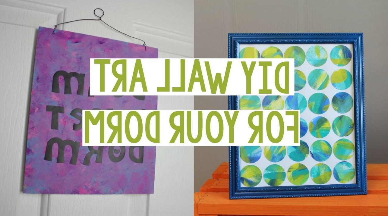Easy Dorm Decor – Youtube With Canvas Wall Art For Dorm Rooms (Gallery 9 of 15)