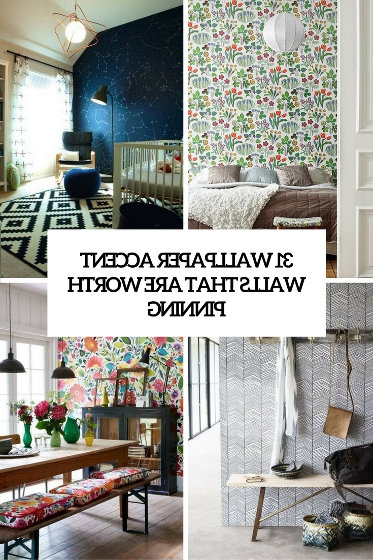 Fashionable 31 Wallpaper Accent Walls That Are Worth Pinning – Digsdigs Inside Wallpaper Living Room Wall Accents (Gallery 3 of 15)