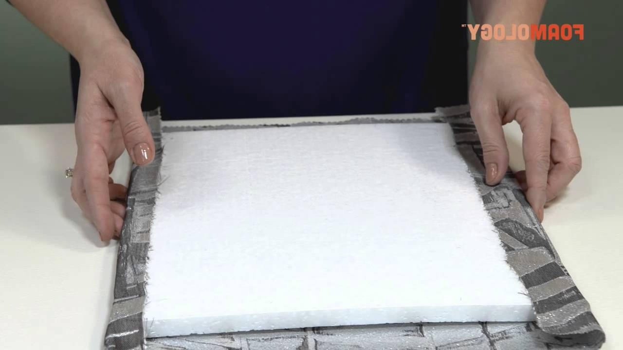 How To Make Fabric Wall Tiles With Rigid Design Foam – Youtube Throughout Favorite Foam Fabric Wall Art (Gallery 5 of 15)