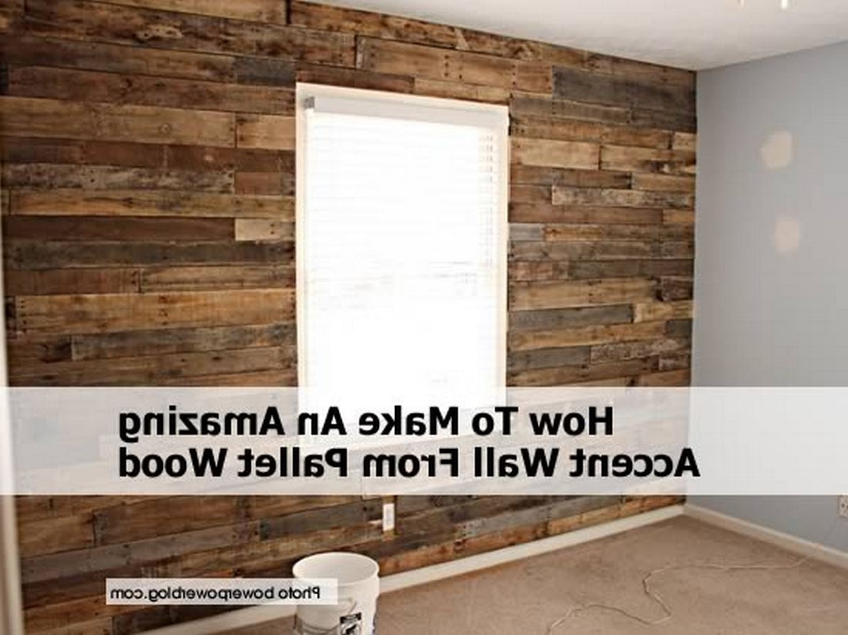 Well Liked Pallet Accent Wall – Design Decoration For Wall Accents With Pallets (View 13 of 15)