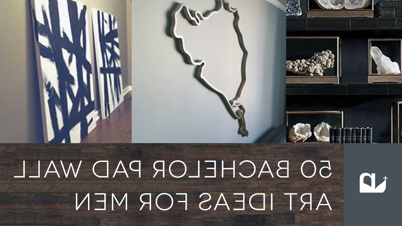 2018 Wall Art For Men With 50 Bachelor Pad Wall Art Ideas For Men – Youtube (Gallery 7 of 15)