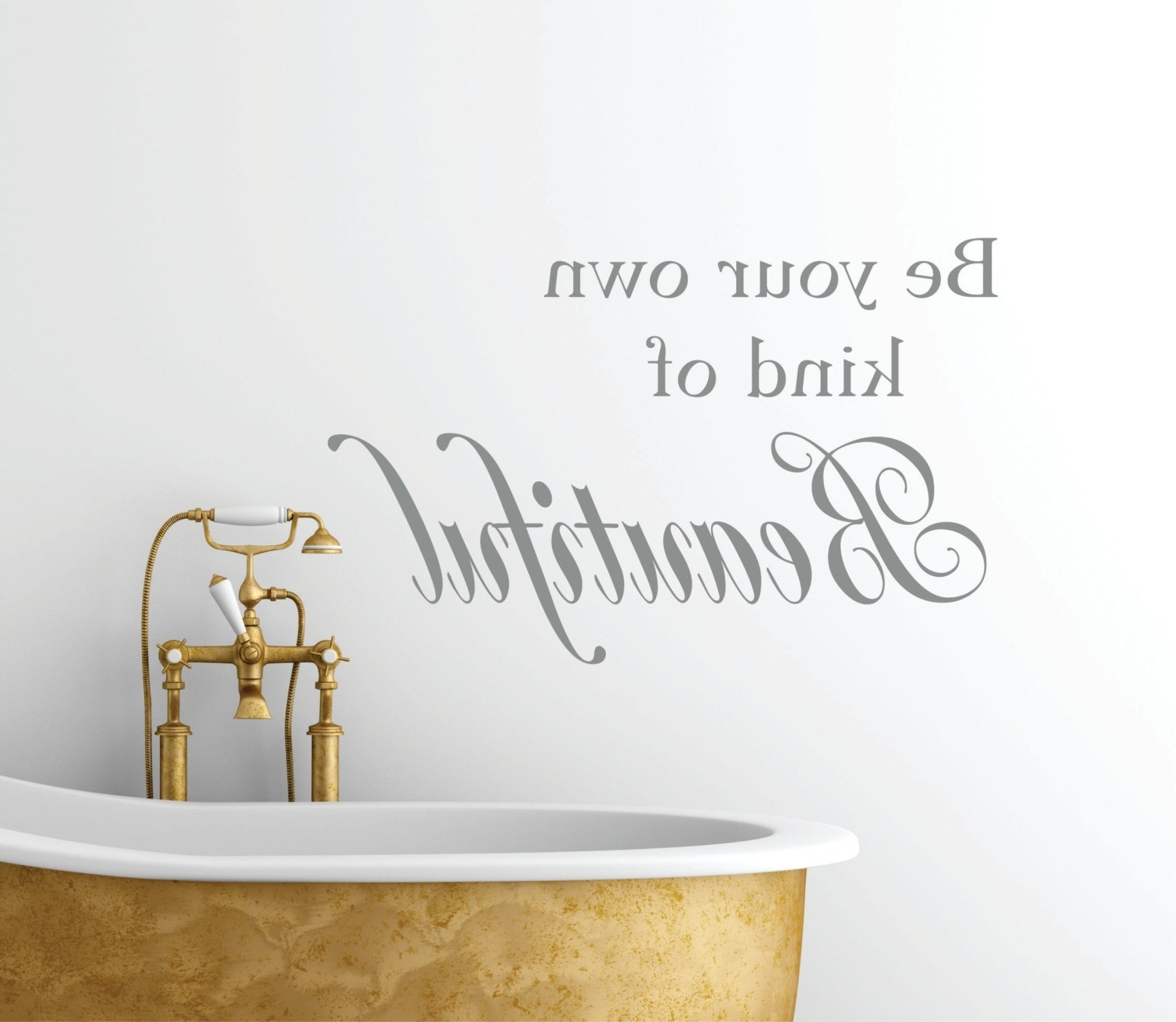 Be Your Own Kind Of Beautiful Vinyl Wall Decal // Bathroom Decor In Best And Newest Be Your Own Kind Of Beautiful Wall Art (View 2 of 15)