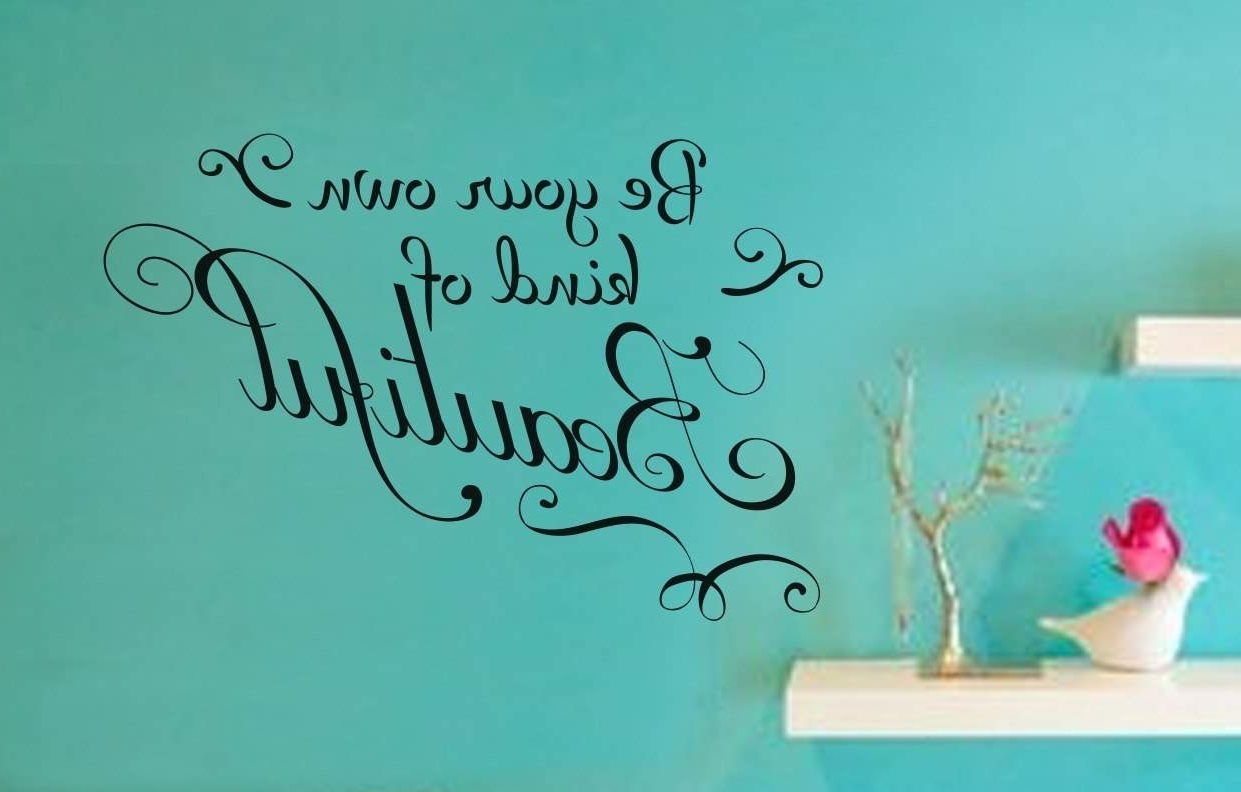 Be Your Own Kind Of Beautiful Wall Art Decal Regarding Most Recent Be Your Own Kind Of Beautiful Wall Art (View 4 of 15)