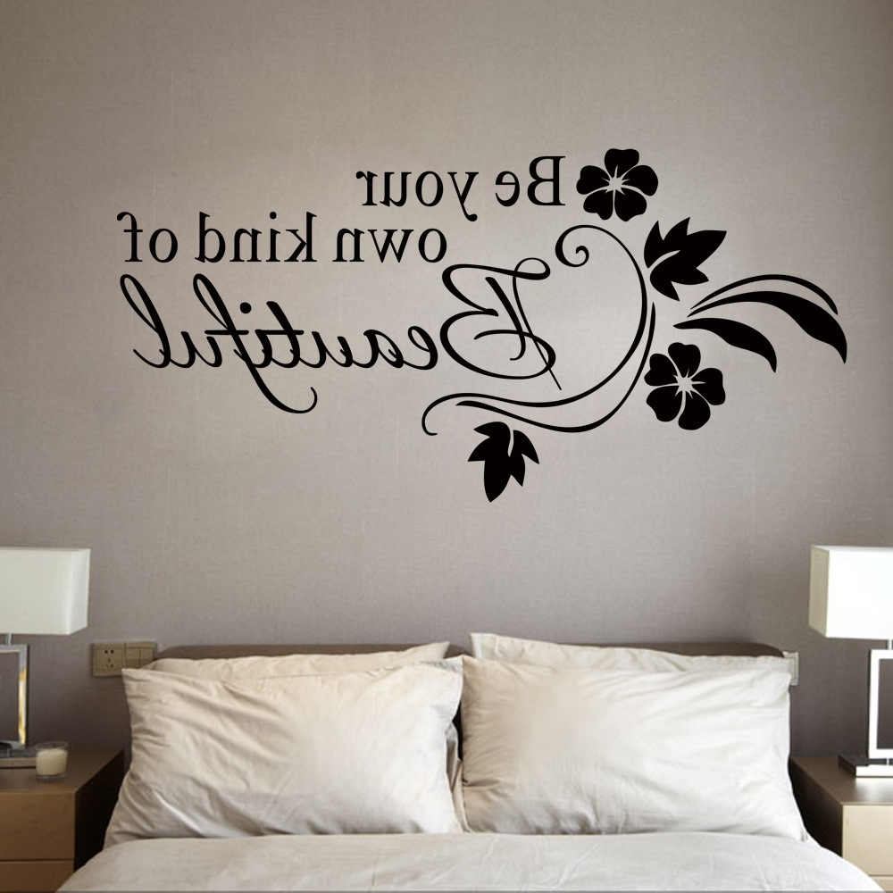 Be Your Own Kind Of Beautiful Wall Art For Most Popular Be Your Own Kind Of Beautiful Wall Stickres Quote Black Flowers (View 5 of 15)
