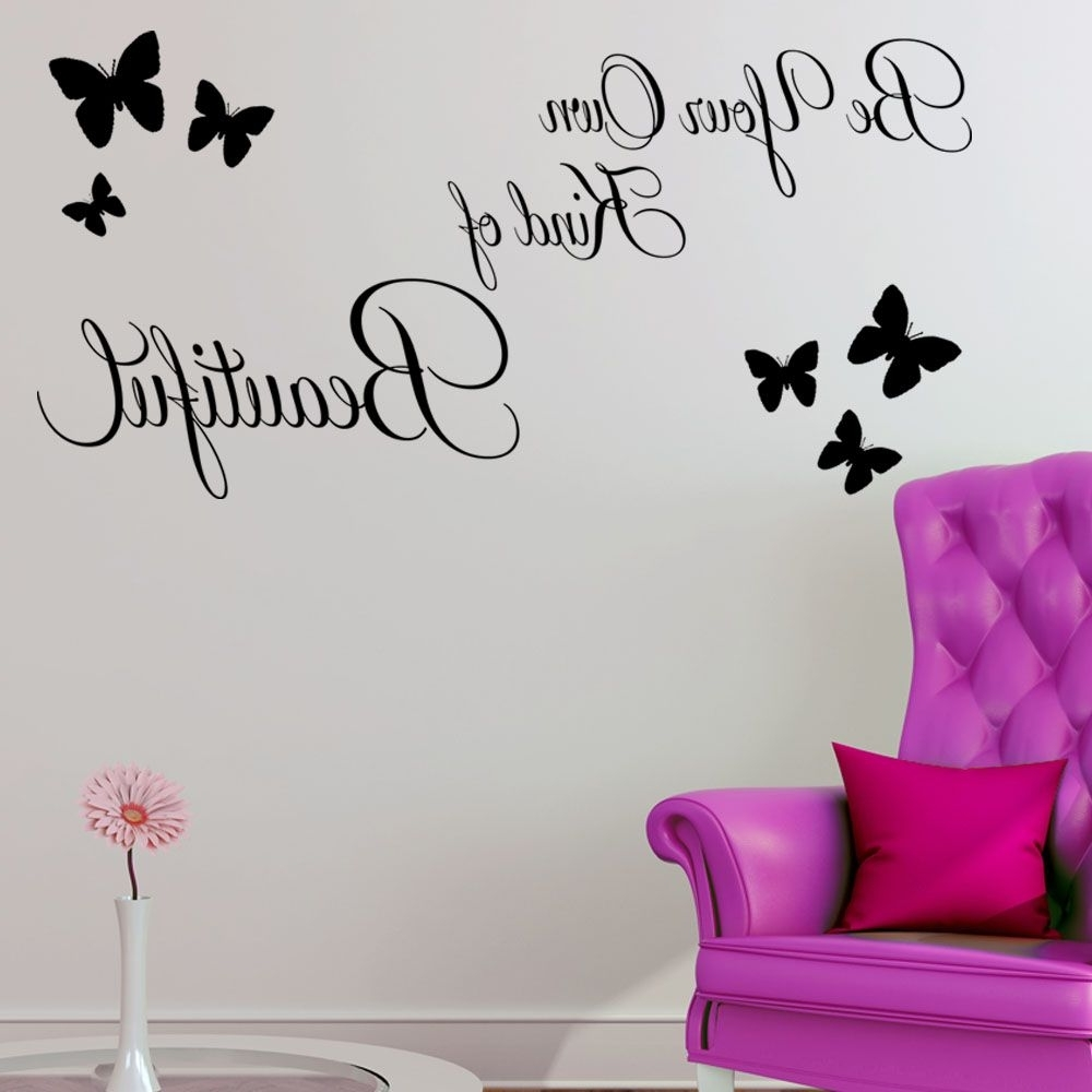 Be Your Own Kind Of Beautiful ~ Wall Sticker In Best And Newest Be Your Own Kind Of Beautiful Wall Art (Gallery 9 of 15)