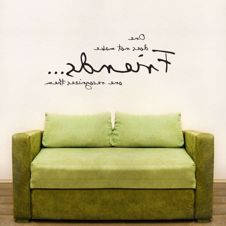 Best And Newest One Does Not Make Friends Wall Art Decals Inside Wall Art Quotes (View 2 of 20)