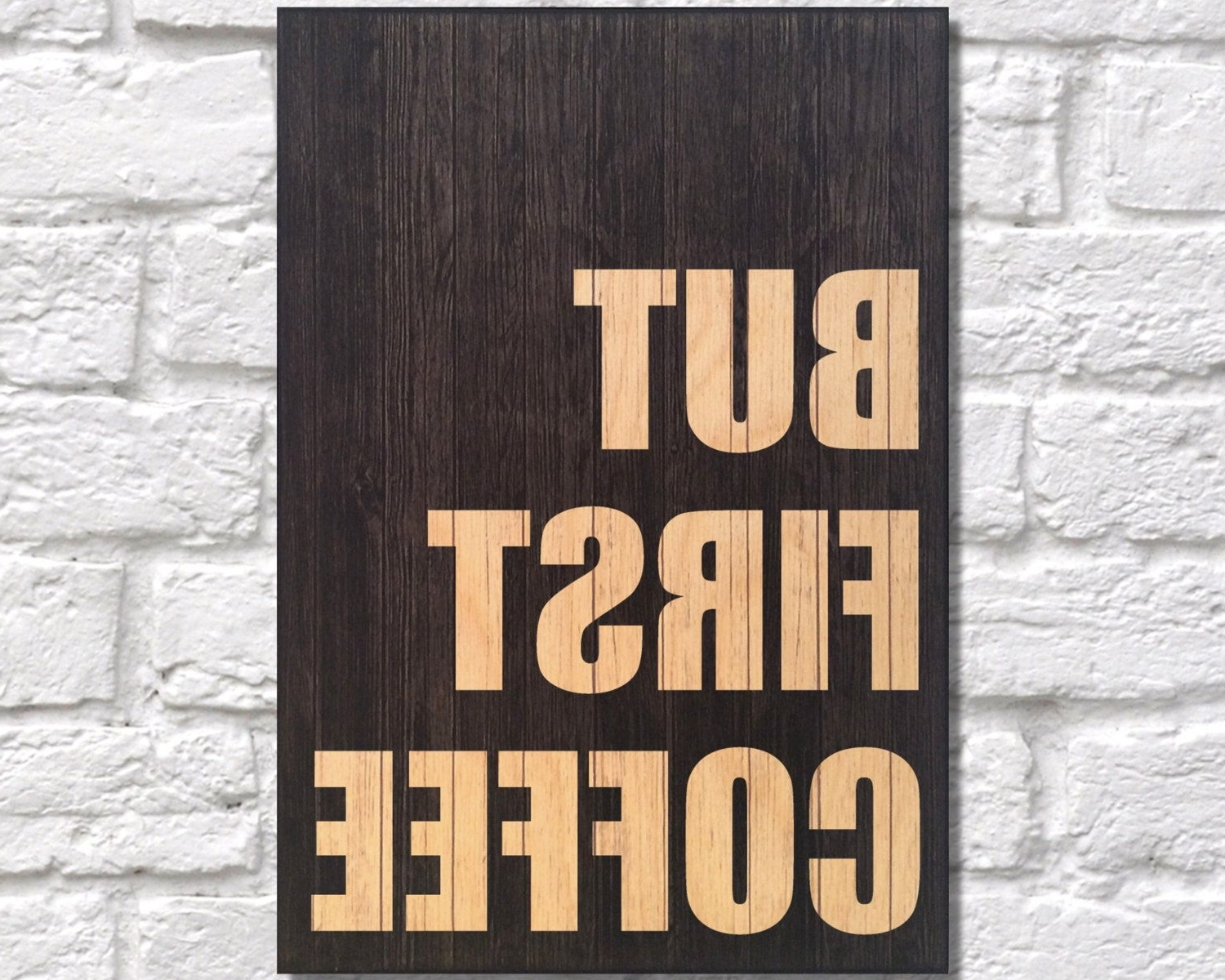 Coffee Sign Wood Wall Art Kitchen Wall Art But First Coffee Gift For With Most Recent Wood Wall Art Quotes (View 4 of 20)