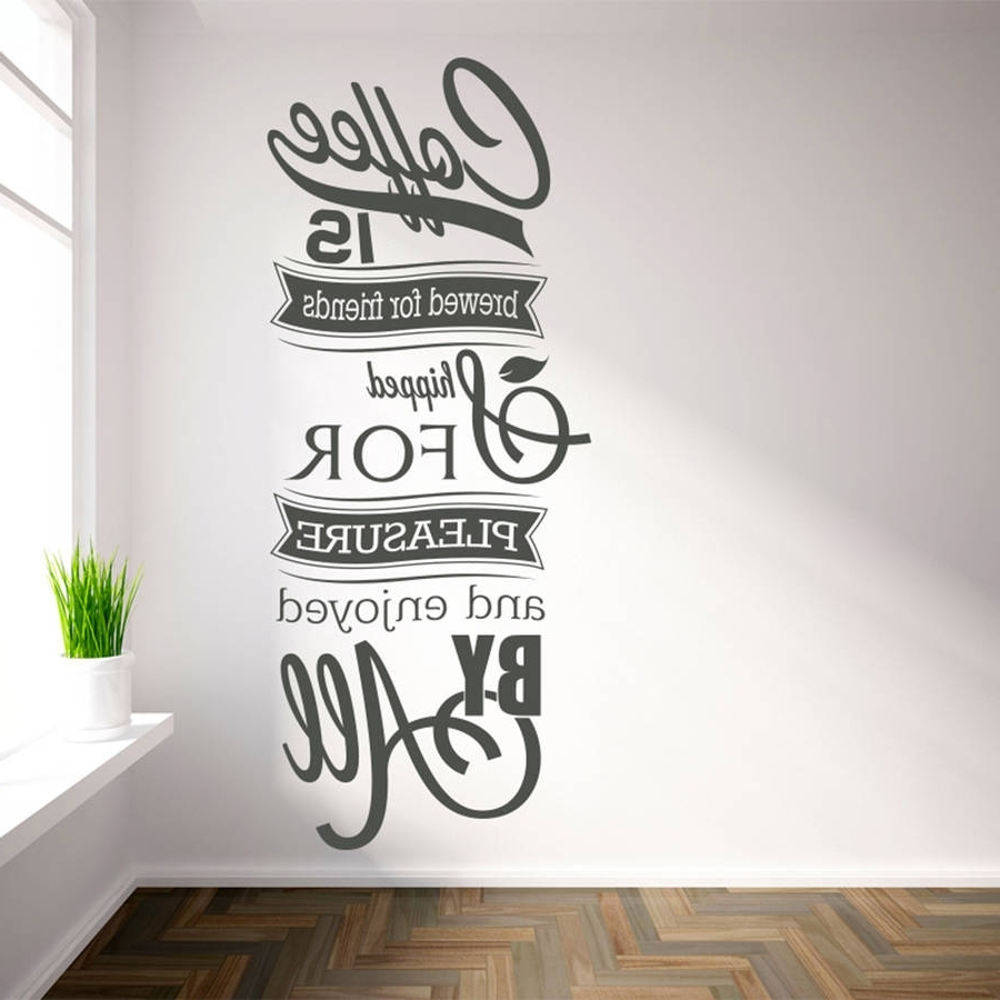 Coffee Wall Art Pertaining To Newest Available In Numerous Sizes Wall Decals 'coffee Is Brewed For (View 4 of 15)