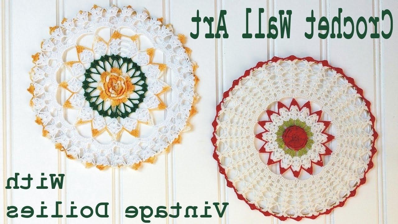 Crochet Wall Art Inside Favorite Crochet Doily Wall Art – Youtube (Gallery 17 of 20)