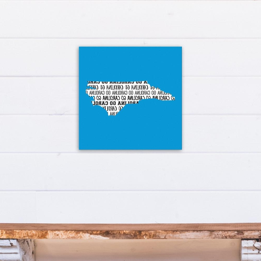 Designs Direct 16 In. X 16 In. ''blue North Carolina Go Team Intended For Popular North Carolina Wall Art (Gallery 6 of 20)