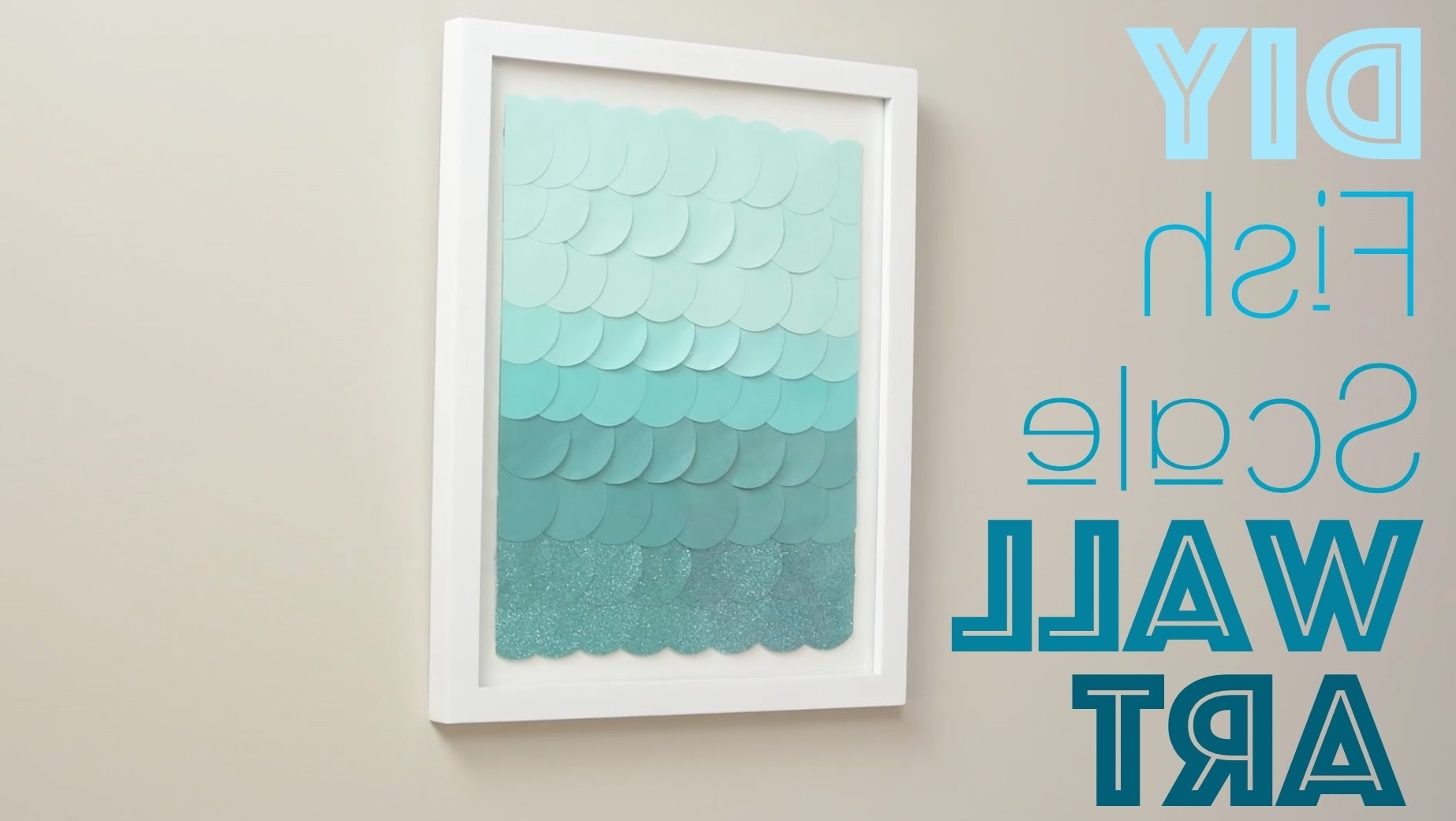 Diy Fish Scale Wall Art – Youtube In Trendy Wall Art Diy (View 4 of 20)