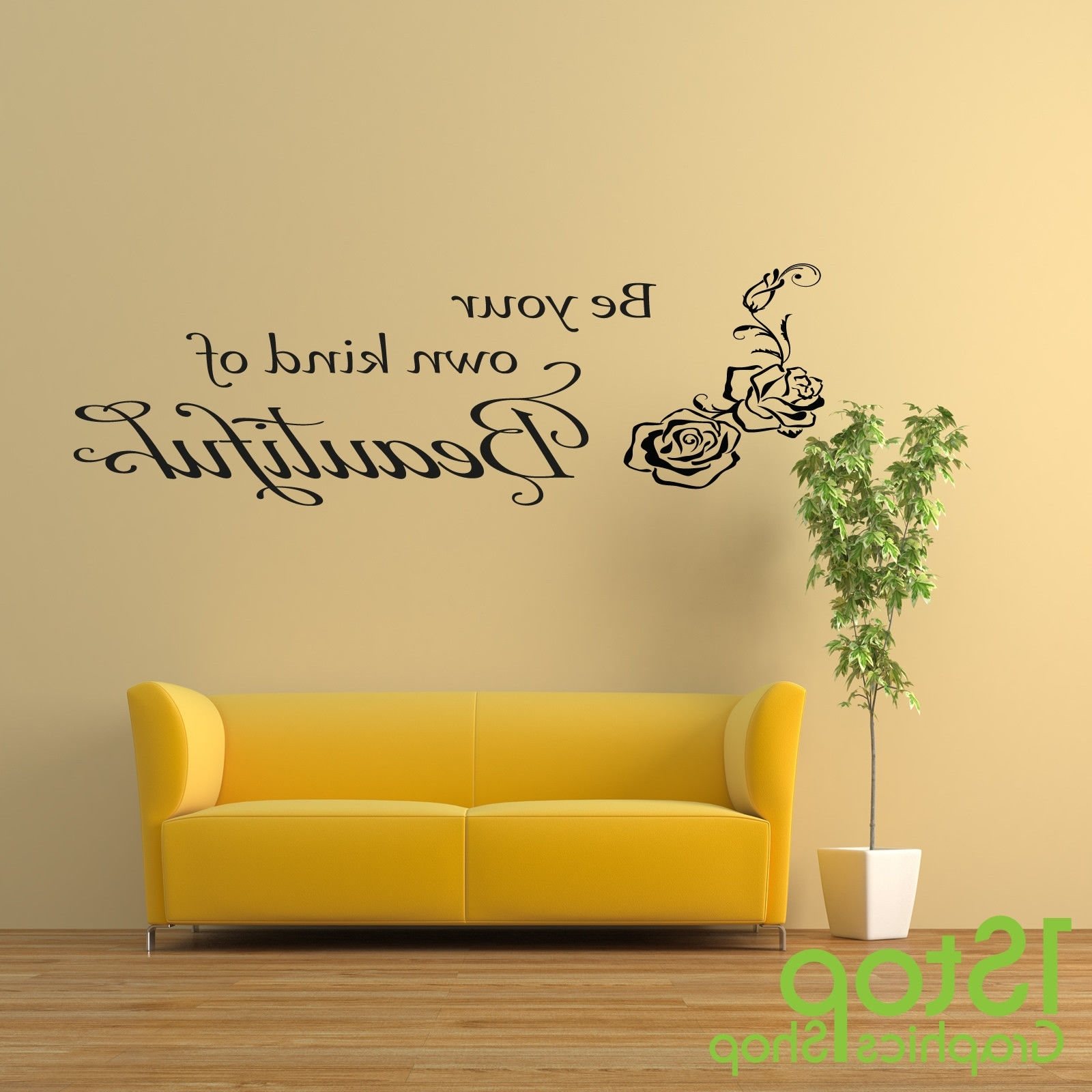 Fashionable Be Your Own Kind Of Beautiful Wall Art Within Be Your Own Kind Of Beautiful Wall Sticker Quote – Lounge Wall Art (View 8 of 15)