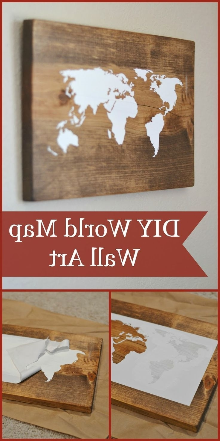 Favorite Diy World Map Wall Art Within Diy World Map Wall Art Tutorial (Using The Silhouette Cameo) Could (Gallery 4 of 20)