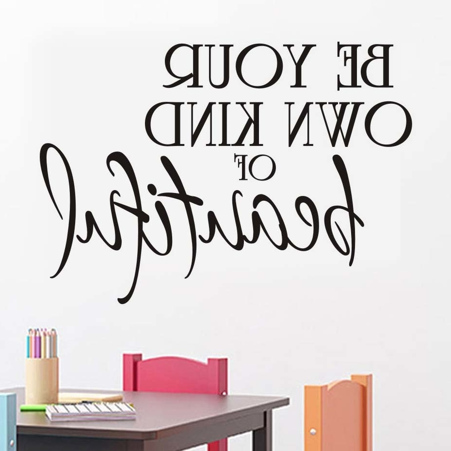 Latest Be Your Own Kind Of Beautiful Wall Art With Regard To Be Your Own Kind Of Beautiful Wall Sticker Art Words Quote Diy Vinyl (Gallery 8 of 15)