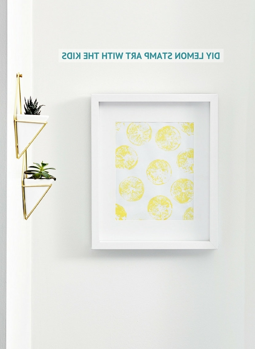 Lemon Wall Art With Well Known Diy Lemon Stamp Art With The Kids (View 10 of 20)
