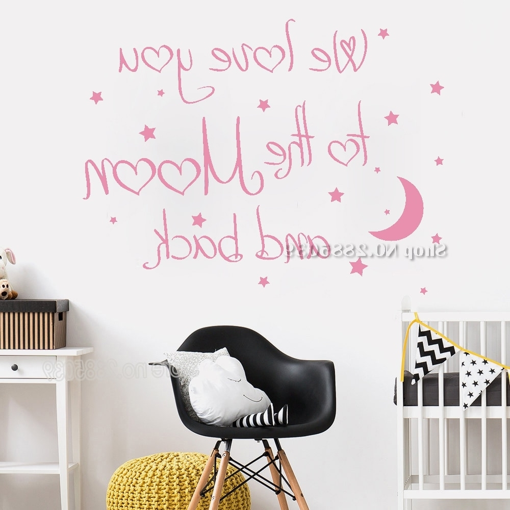 Most Current Art Lovely Baby Nursery Wall Decal Quote We Love You To The Moon And Pertaining To I Love You To The Moon And Back Wall Art (View 13 of 20)